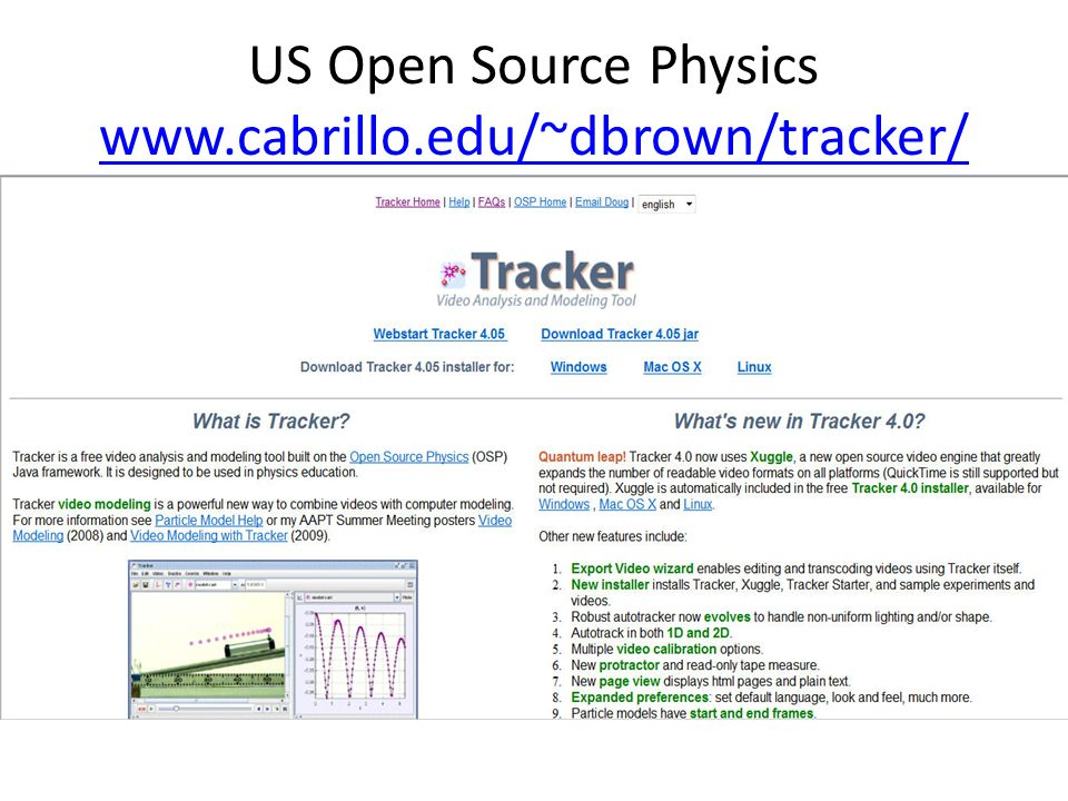 US Open Source Physics www.cabrillo.edu/~dbrown/tracker/ www.cabrillo.edu/~dbrown/tracker/
