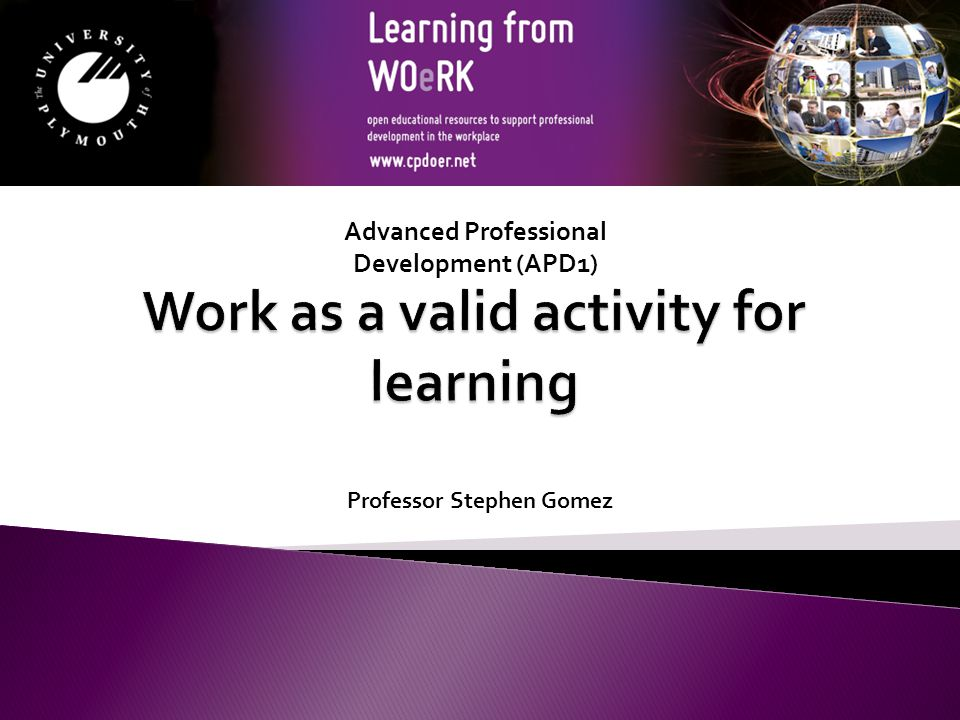 Learning institutions  'To demonstrate a deep and systematic understanding of work as a valid activity for learning'.