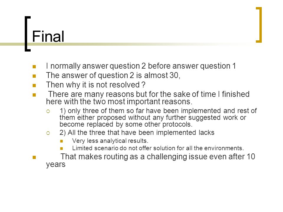 Final I normally answer question 2 before answer question 1 The answer of question 2 is almost 30, Then why it is not resolved .