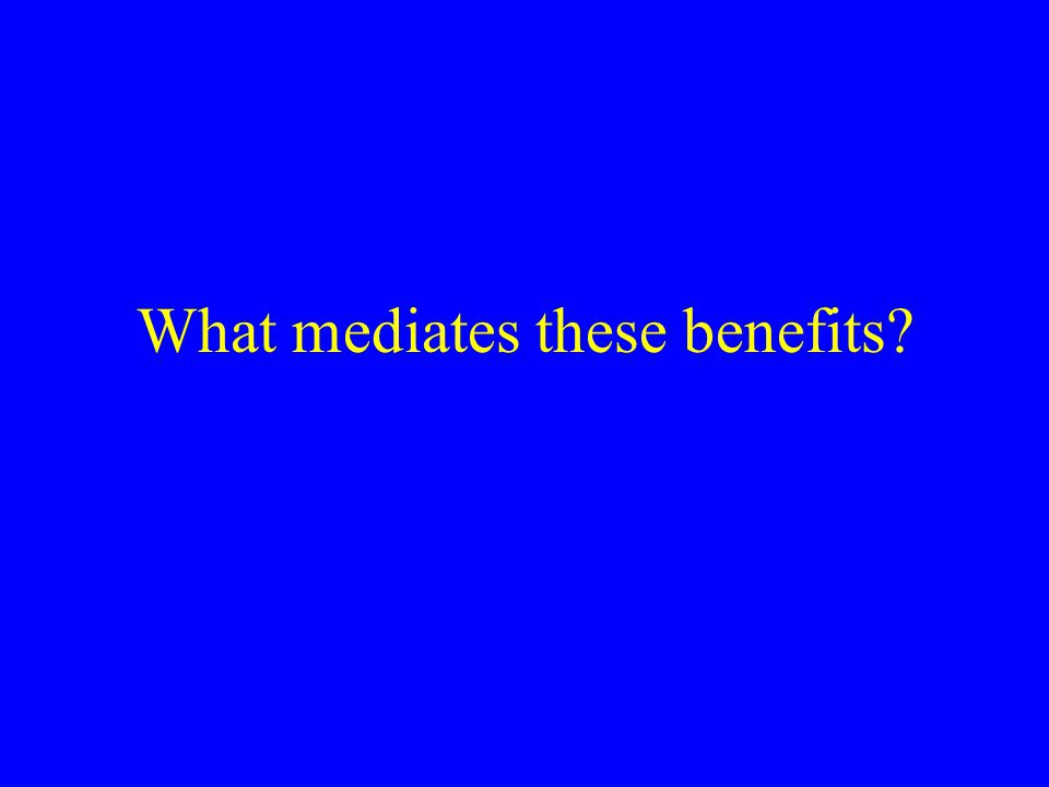 What mediates these benefits