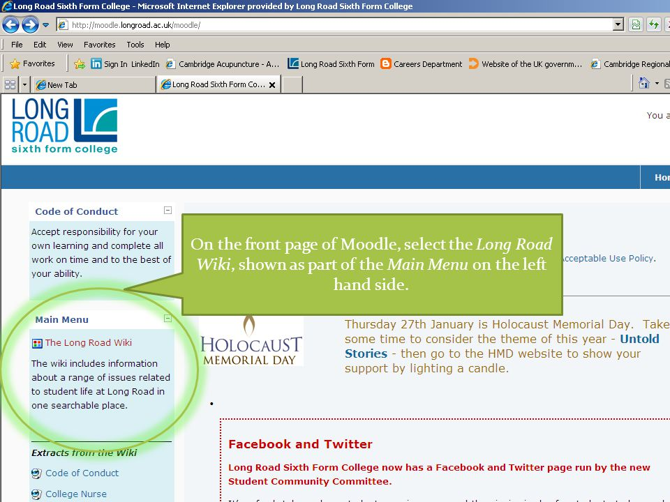 On the front page of Moodle, select the Long Road Wiki, shown as part of the Main Menu on the left hand side.