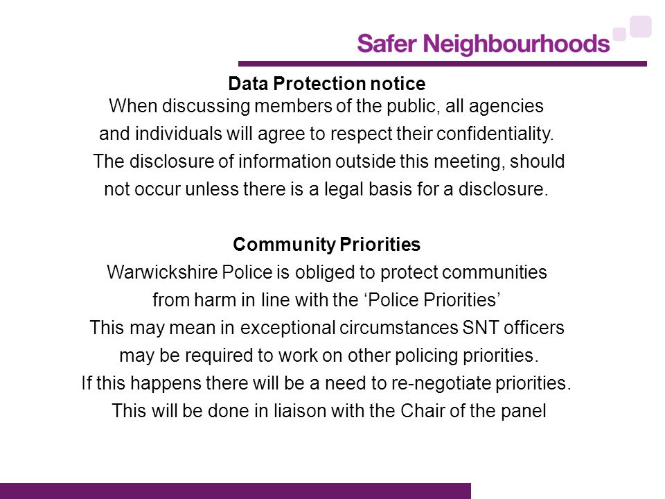 Data Protection notice When discussing members of the public, all agencies and individuals will agree to respect their confidentiality.