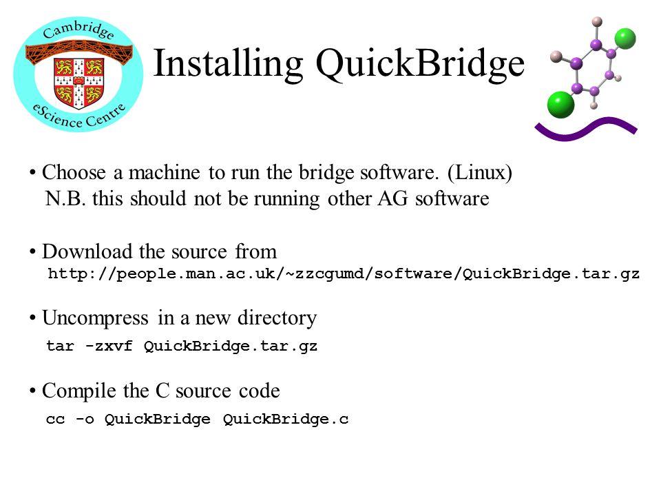 Installing QuickBridge Choose a machine to run the bridge software.