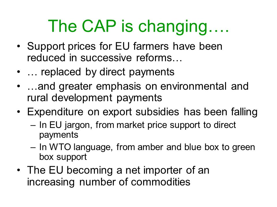 The CAP is changing….