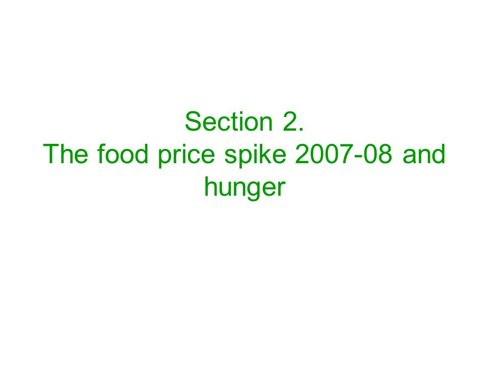 Section 2. The food price spike 2007-08 and hunger