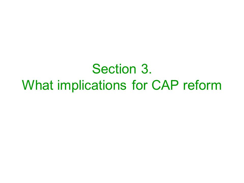 Section 3. What implications for CAP reform
