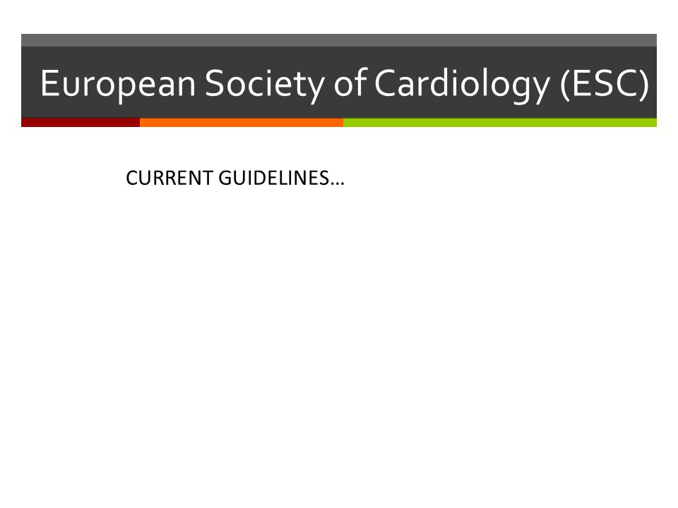 European Society of Cardiology (ESC) CURRENT GUIDELINES…