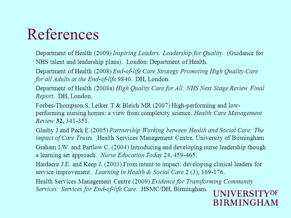 References Department of Health (2009) Inspiring Leaders: Leadership for Quality.