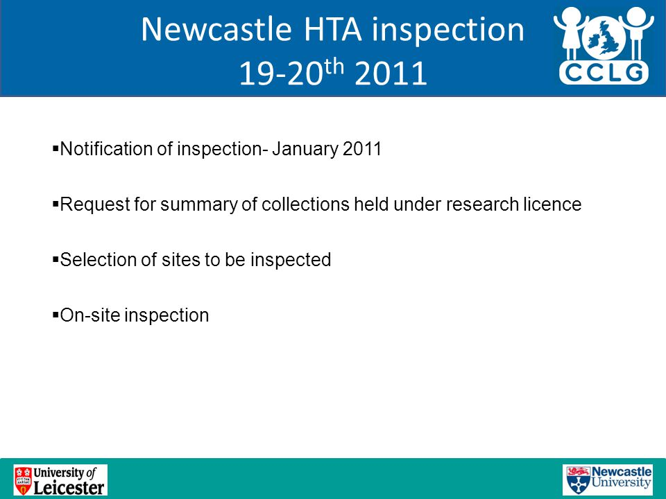 Newcastle HTA inspection 19-20 th 2011  Notification of inspection- January 2011  Request for summary of collections held under research licence  S