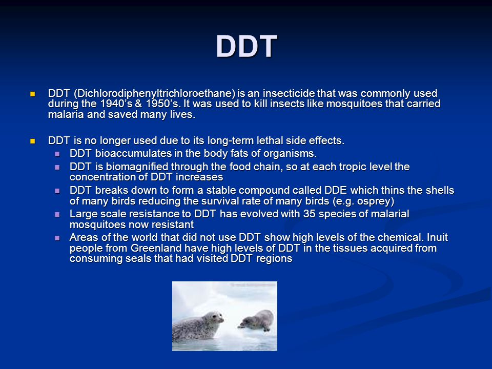 DDT DDT (Dichlorodiphenyltrichloroethane) is an insecticide that was commonly used during the 1940's & 1950's. It was used to kill insects like mosqui