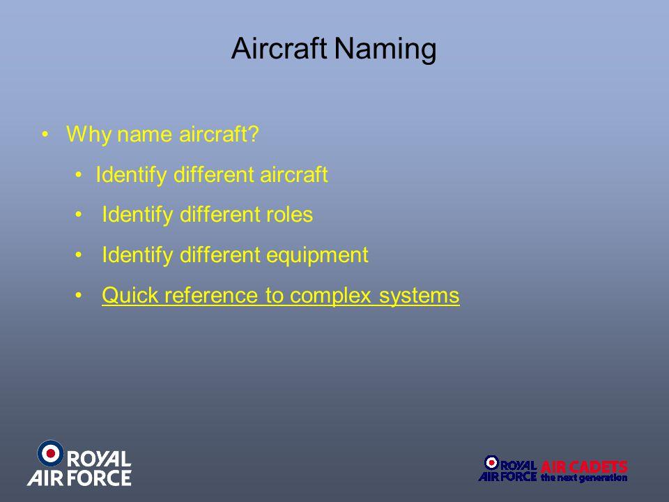 Aircraft Naming Why name aircraft.