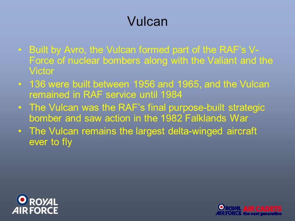 Built by Avro, the Vulcan formed part of the RAF's V- Force of nuclear bombers along with the Valiant and the Victor 136 were built between 1956 and 1