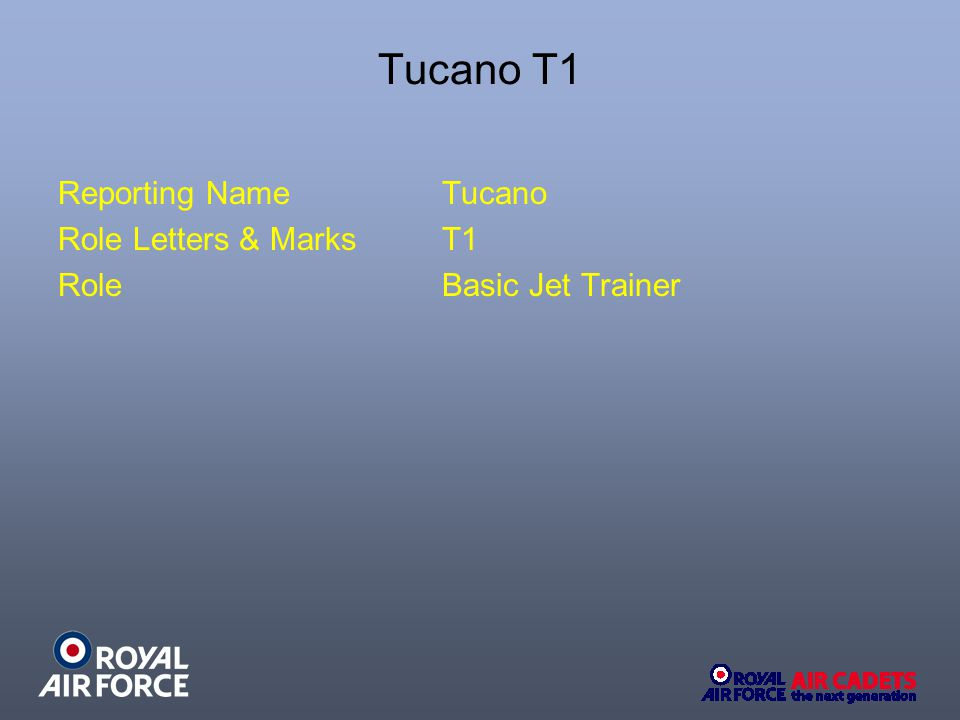 Tucano T1 Reporting NameTucano Role Letters & MarksT1 RoleBasic Jet Trainer