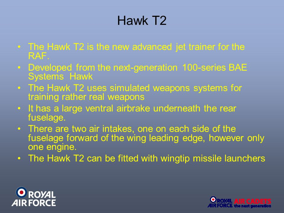 The Hawk T2 is the new advanced jet trainer for the RAF.