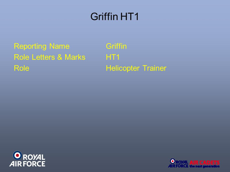 Griffin HT1 Reporting NameGriffin Role Letters & MarksHT1 RoleHelicopter Trainer