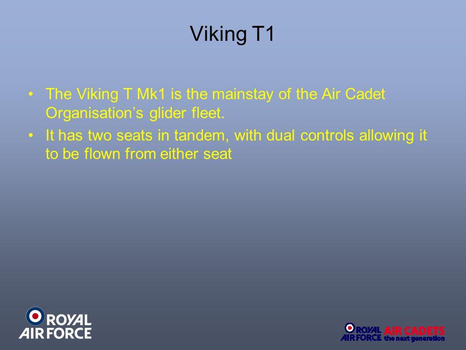 Viking T1 Technical Data WING SPAN 17.5M LENGTH 8.18M CREW 2 OPERATING SPEED 50-55kts (93-102km/h) RANGE SPEED57kts (105km/h) ENGINES NONE