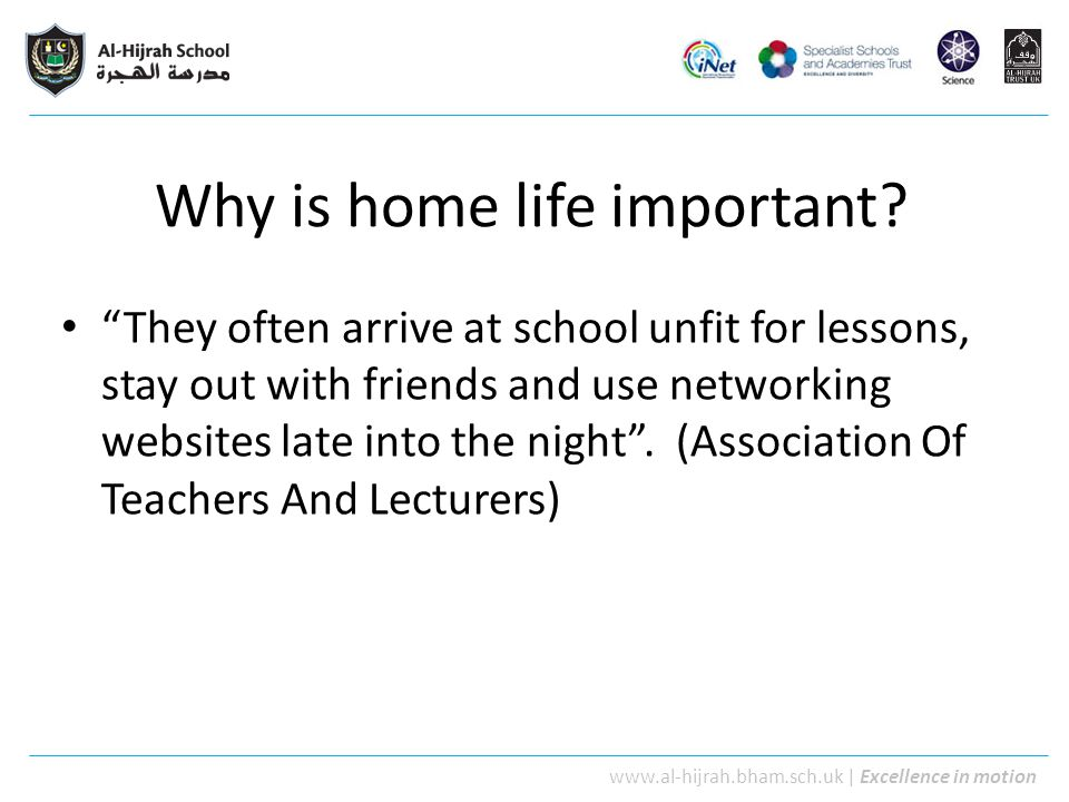 www.al-hijrah.bham.sch.uk | Excellence in motion How parents can help their children perform better in schools Keep in touch with school