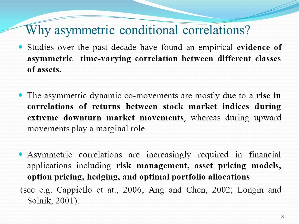 Why asymmetric conditional correlations.