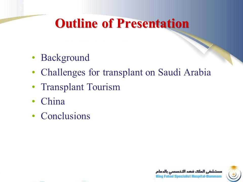 Outline of Presentation Background Challenges for transplant on Saudi Arabia Transplant Tourism China Conclusions