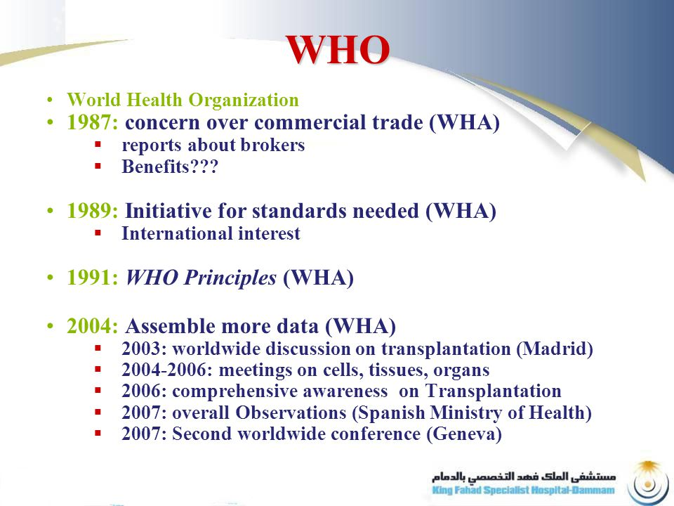 WHO World Health Organization 1987: concern over commercial trade (WHA)  reports about brokers  Benefits .