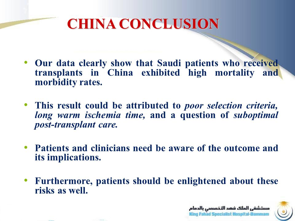 Our data clearly show that Saudi patients who received transplants in China exhibited high mortality and morbidity rates.