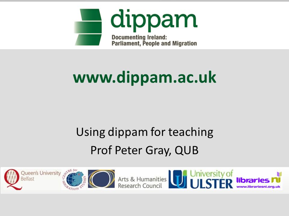 www.dippam.ac.uk Using dippam for teaching Prof Peter Gray, QUB