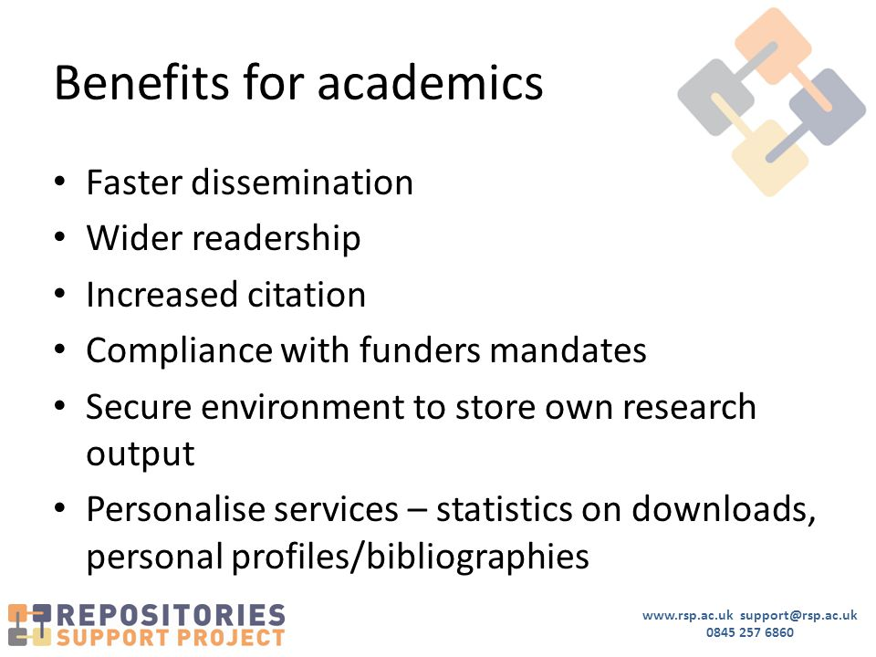 www.rsp.ac.uk support@rsp.ac.uk 0845 257 6860 Faster dissemination Wider readership Increased citation Compliance with funders mandates Secure environ