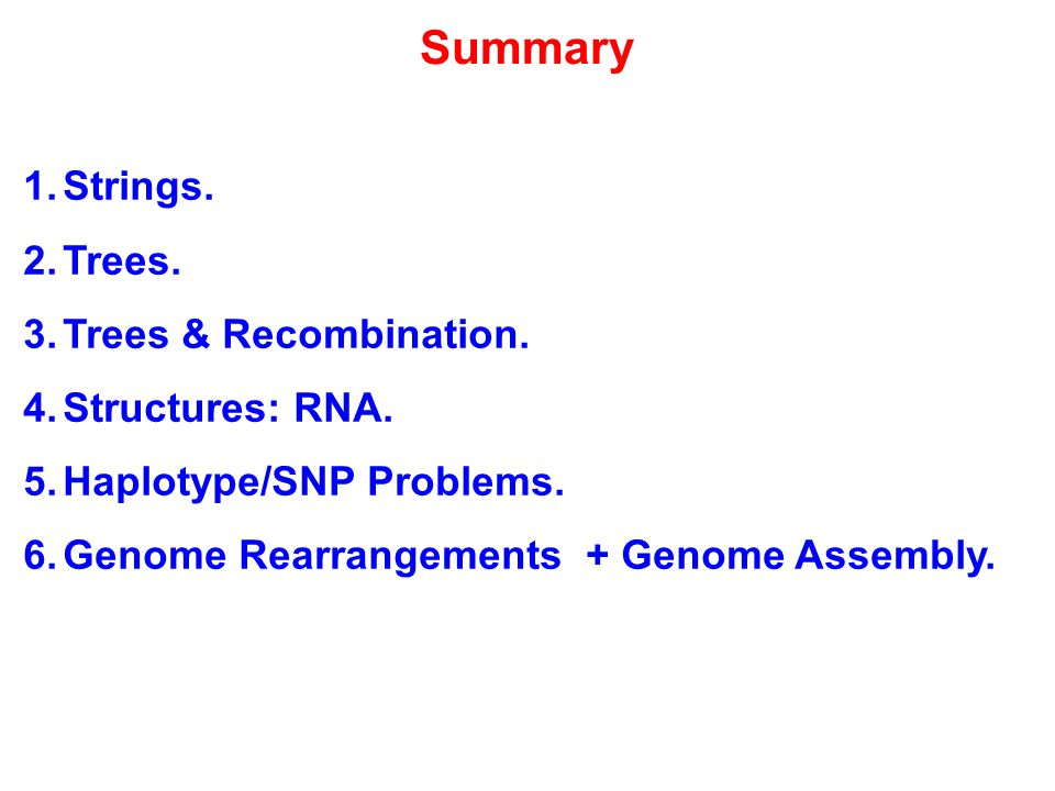 Summary 1.Strings. 2.Trees. 3.Trees & Recombination.