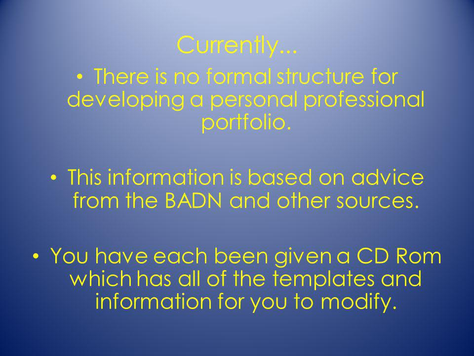 Currently...There is no formal structure for developing a personal professional portfolio.