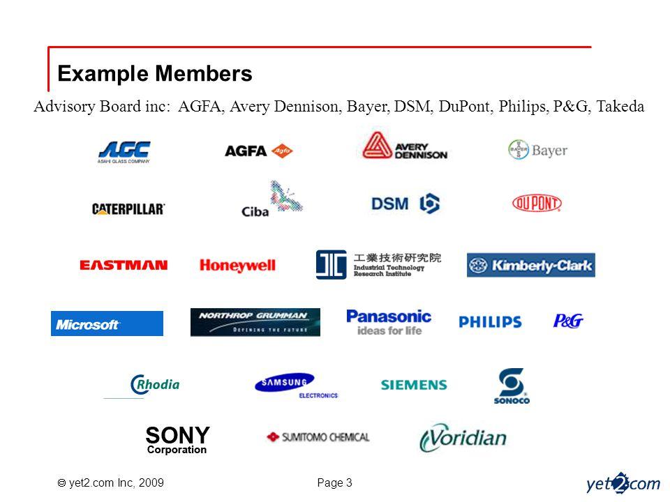  yet2.com Inc, 2009 Page 3 Example Members Advisory Board inc: AGFA, Avery Dennison, Bayer, DSM, DuPont, Philips, P&G, Takeda