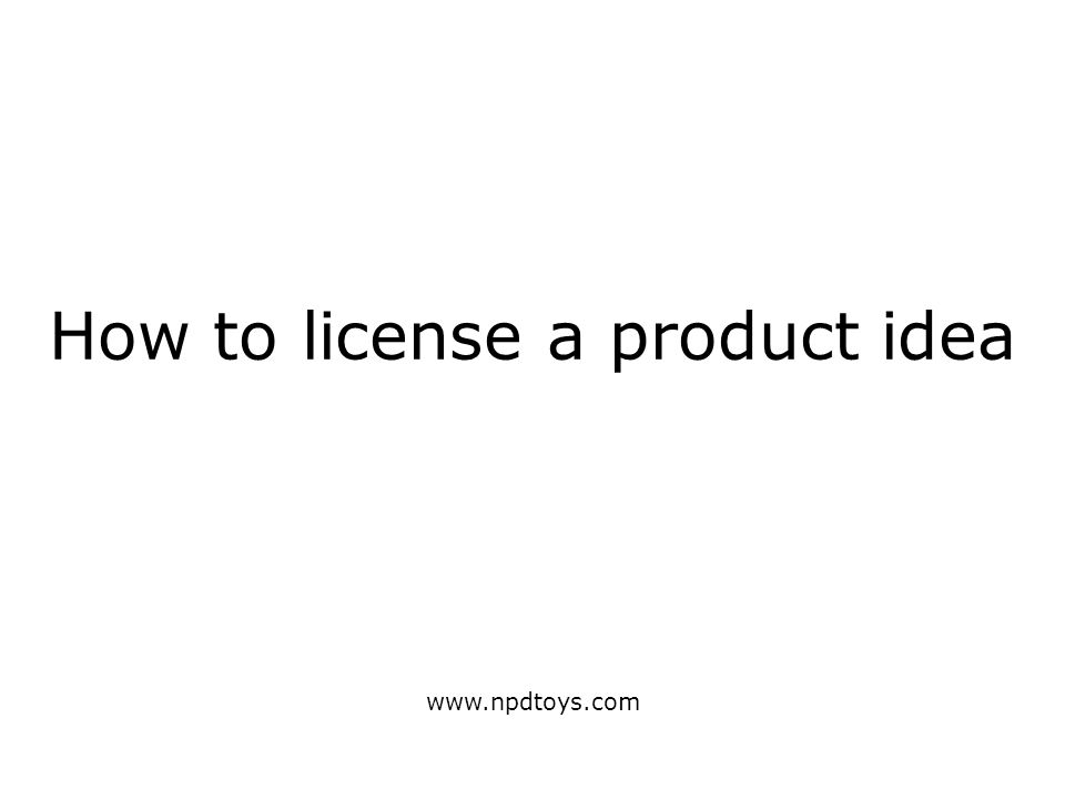 How to license a product idea www.npdtoys.com