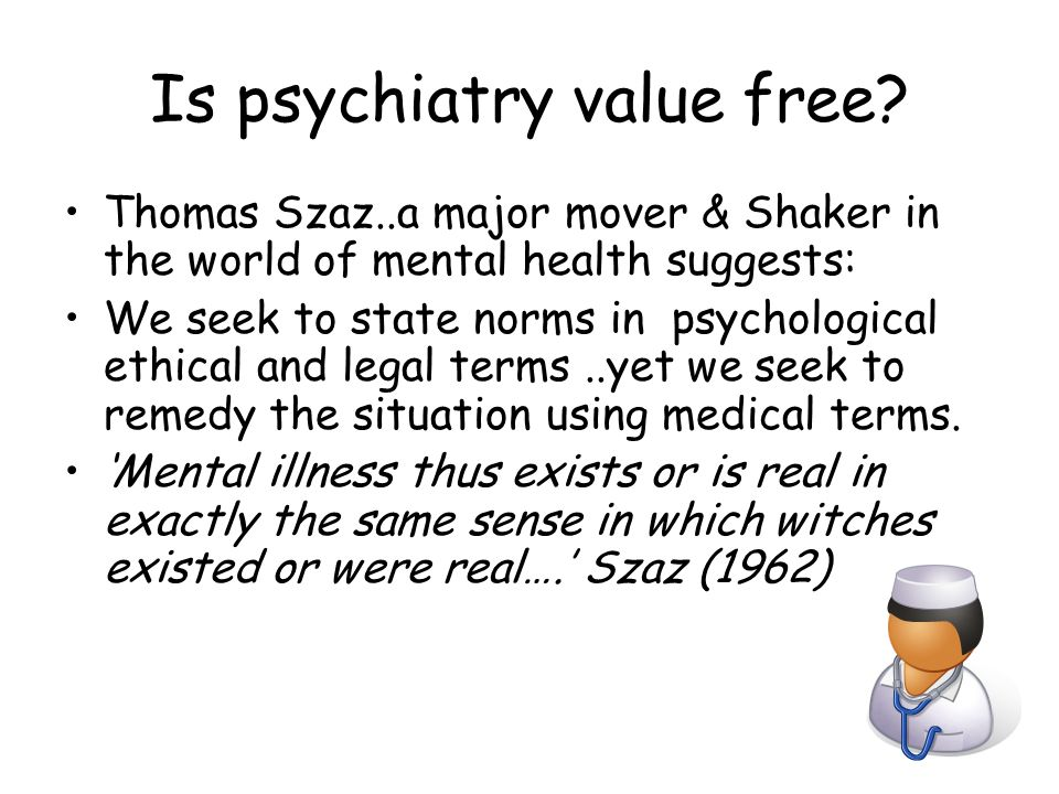 Is psychiatry value free.