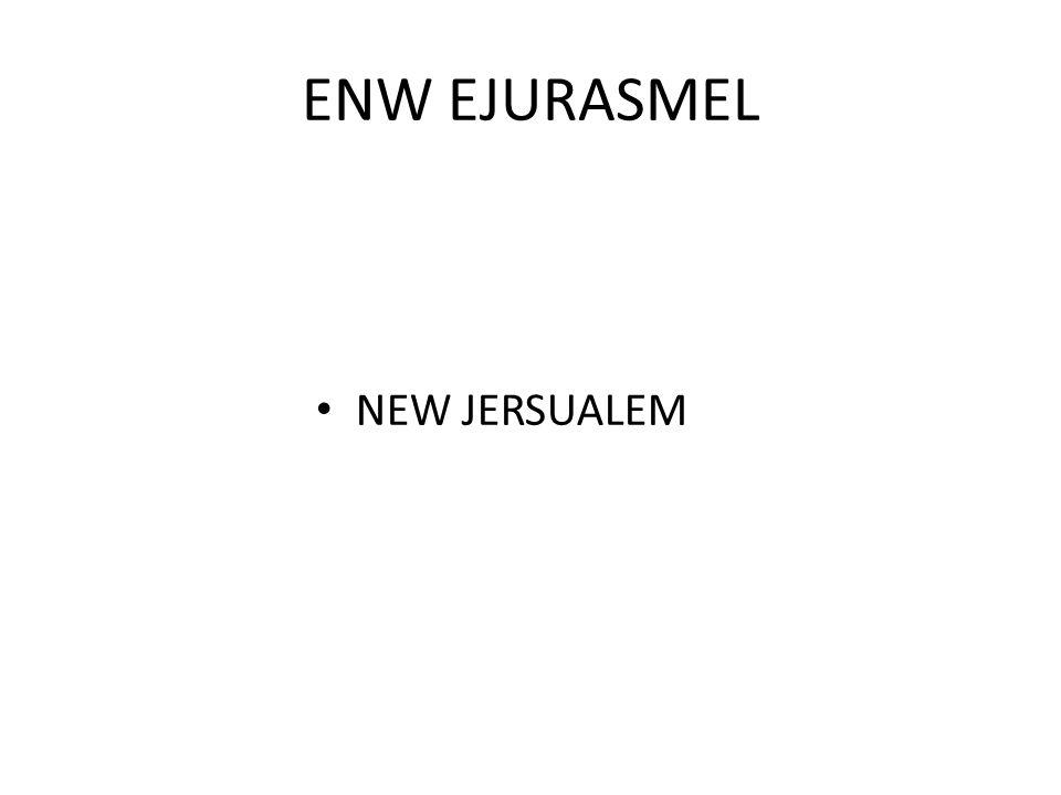 ENW EJURASMEL NEW JERSUALEM