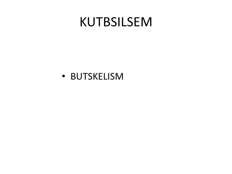 KUTBSILSEM BUTSKELISM