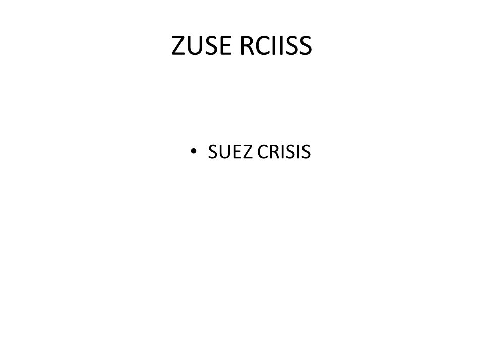 ZUSE RCIISS SUEZ CRISIS