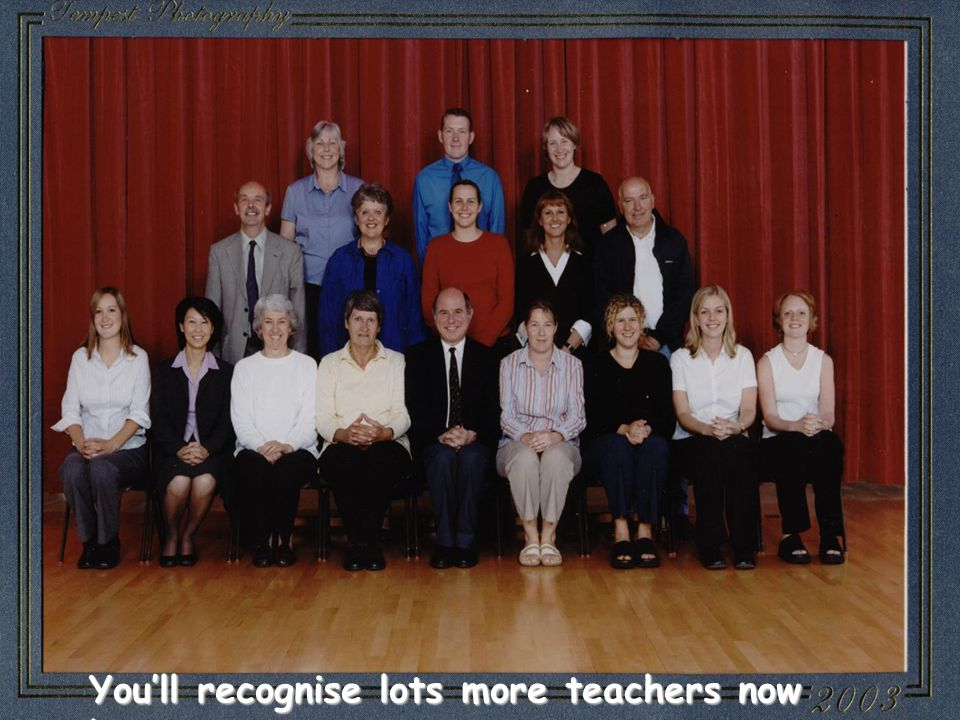 You'll recognise lots more teachers now !