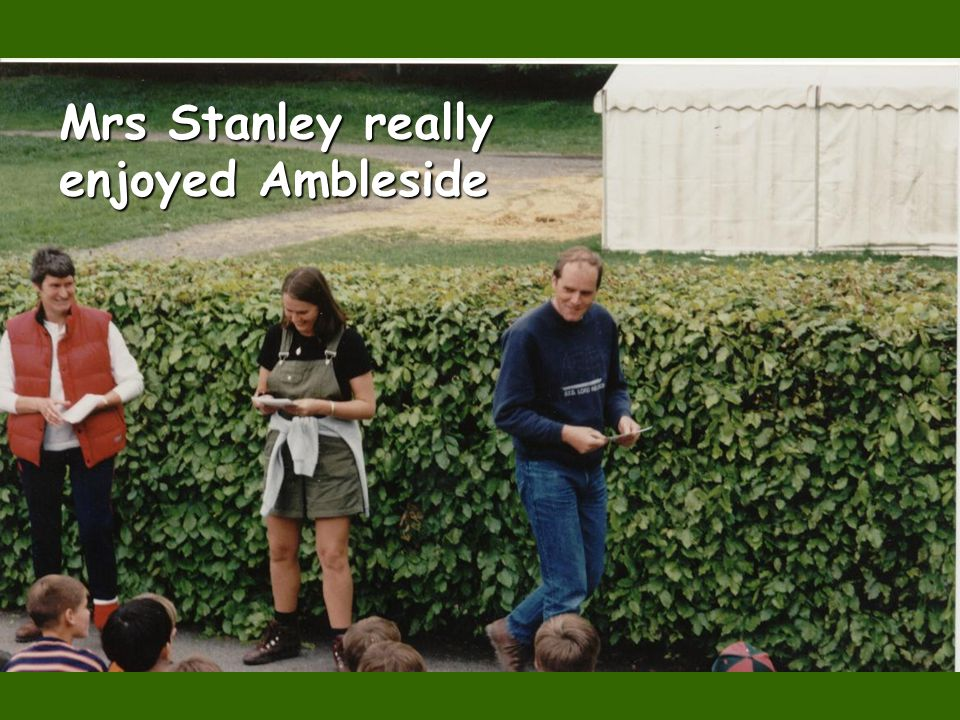 Mrs Stanley really enjoyed Ambleside