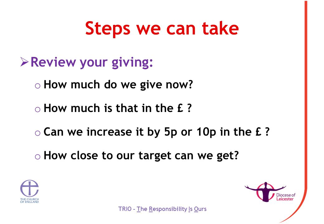 Steps we can take  Review your giving: o How much do we give now.