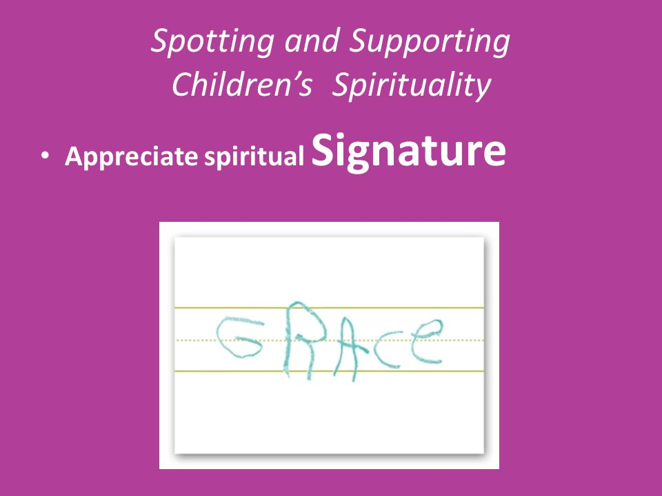 Spotting and Supporting Children's Spirituality Appreciate spiritual Signature