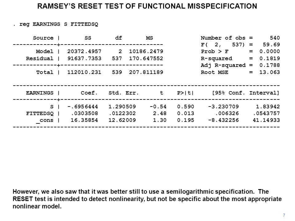 RAMSEY'S RESET TEST OF FUNCTIONAL MISSPECIFICATION 7 However, we also saw that it was better still to use a semilogarithmic specification.