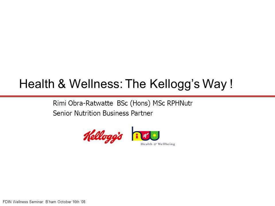 Health & Wellness: The Kellogg's Way .