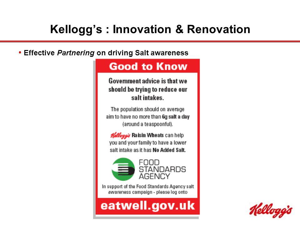 Kellogg's : Innovation & Renovation Effective Partnering on driving Salt awareness