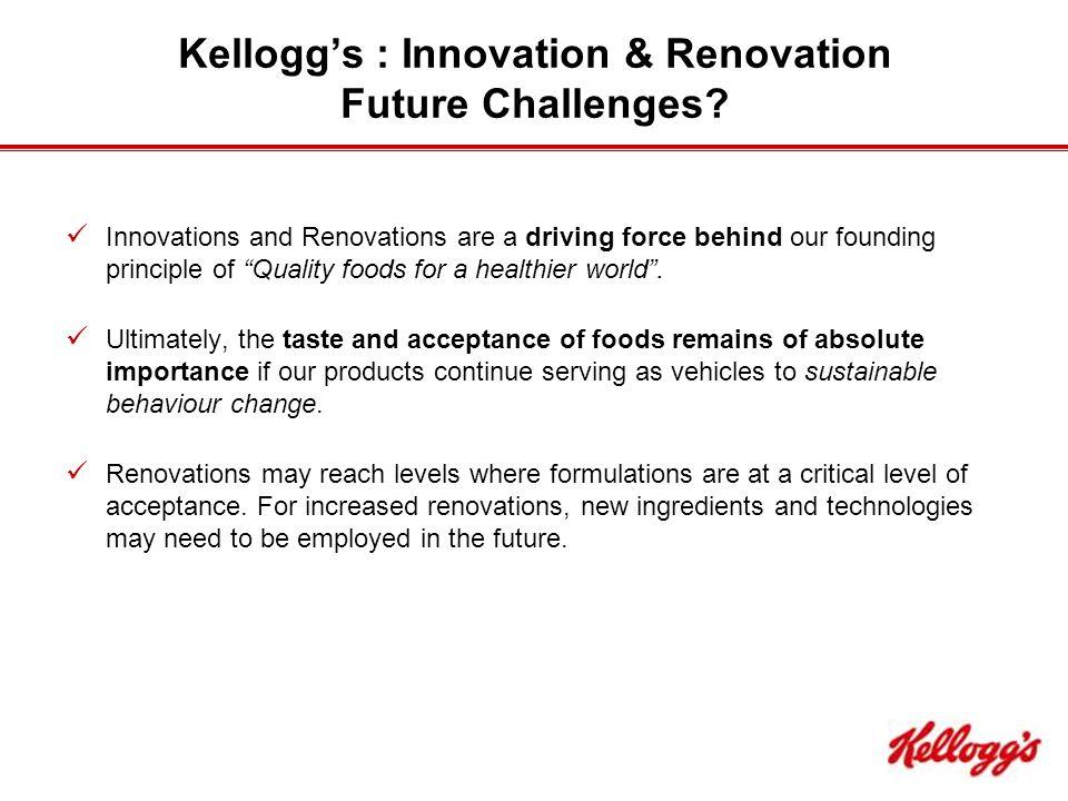 Kellogg's : Innovation & Renovation Future Challenges.