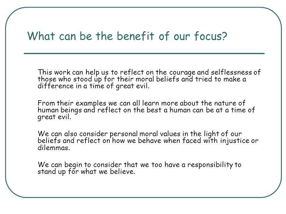 What can be the benefit of our focus.