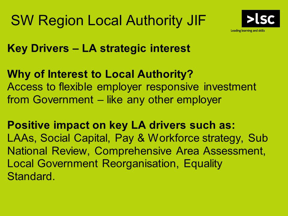 SW Region Local Authority JIF Key Drivers – LA strategic interest Why of Interest to Local Authority.