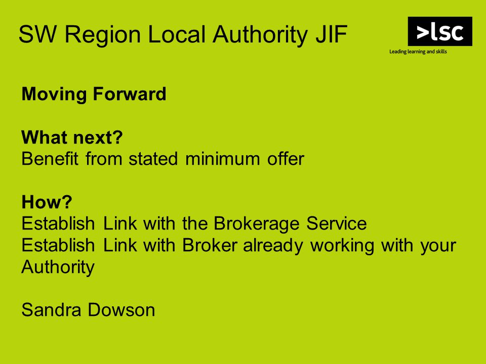 SW Region Local Authority JIF Moving Forward What next.