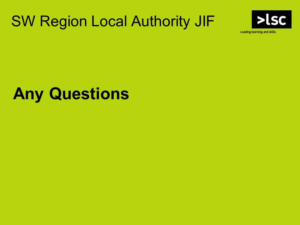 SW Region Local Authority JIF Any Questions