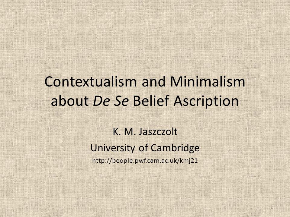 Contextualist orientation to truth-conditional content does not preclude deriving some of the optional aspects of meaning, such as de se reading of third-person pronouns in belief reports, from the grammar; Self-awareness persists across self-attribution and third- person attribution.