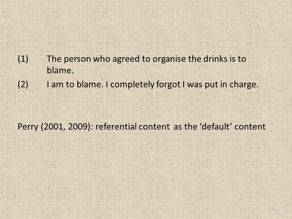 (1)The person who agreed to organise the drinks is to blame.