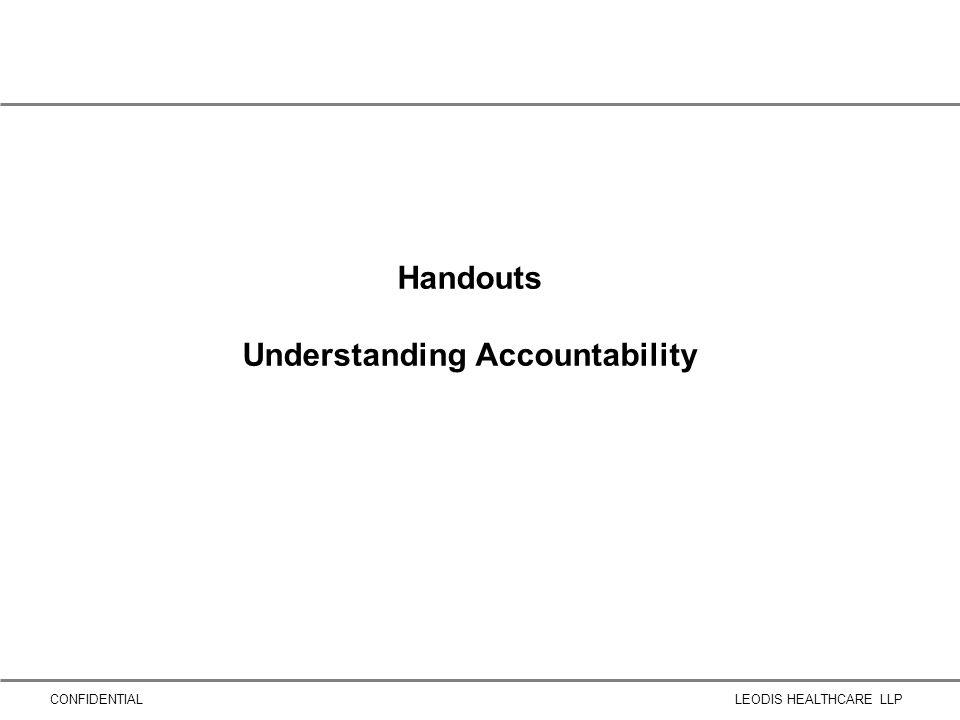 CONFIDENTIALLEODIS HEALTHCARE LLP Handouts Understanding Accountability